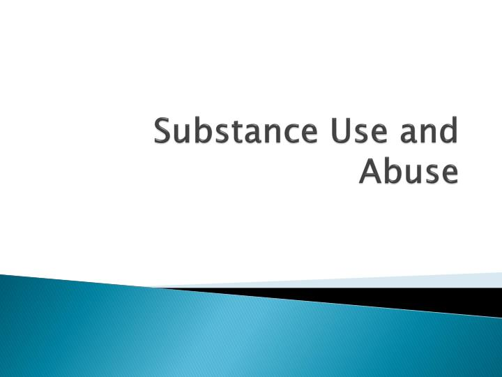 substance use and abuse n.