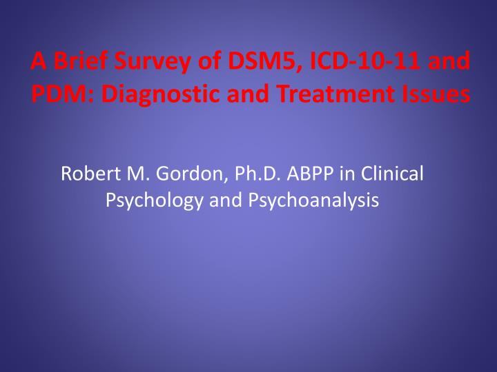 a brief survey of dsm5 icd 10 11 and pdm diagnostic and treatment issues n.