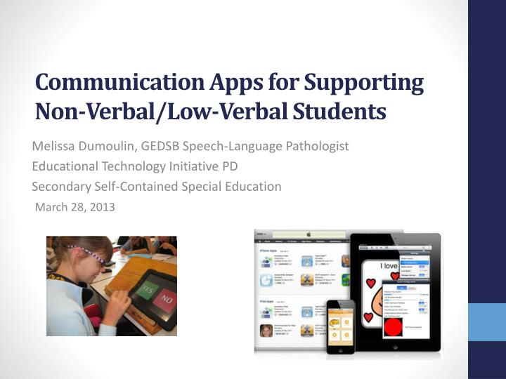 Communication apps for supporting non verbal low verbal students