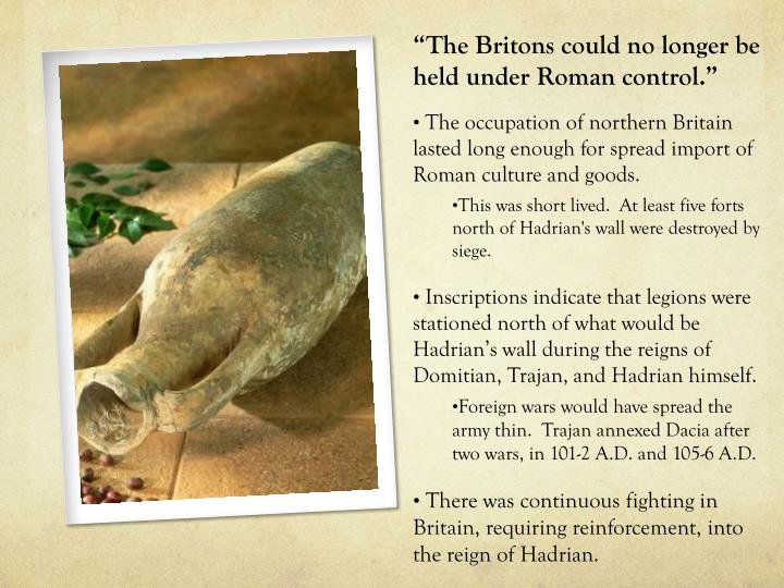 """""""The Britons could no longer be held under Roman control."""""""