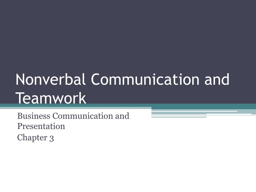 ppt nonverbal communication and teamwork powerpoint presentation
