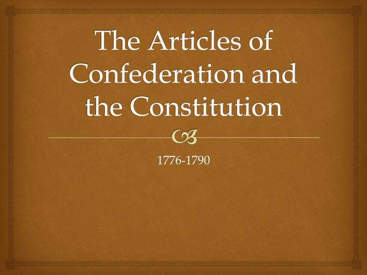 the articles of confederation and the Find out more about the history of articles of confederation, including videos, interesting articles, pictures, historical features and more get all the facts on historycom.