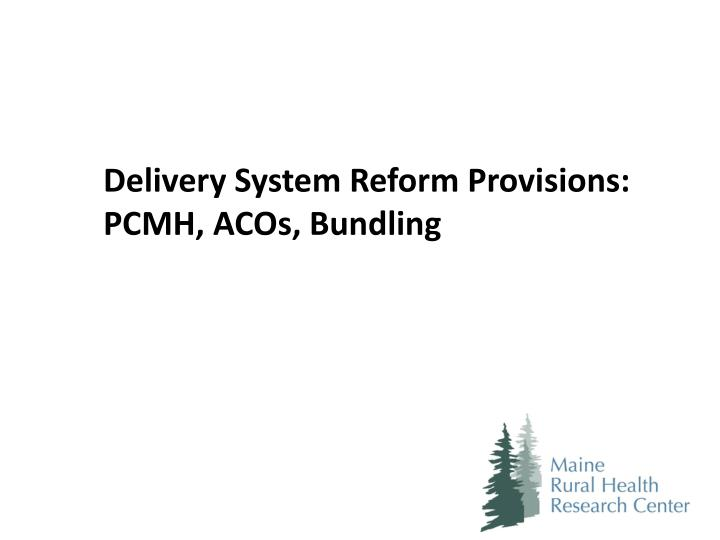 Delivery System Reform Provisions: