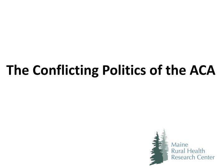 The Conflicting Politics of the ACA