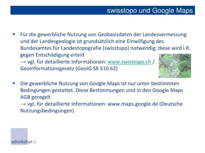 swisstopo und Google Maps