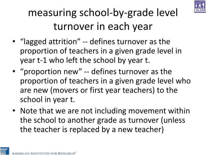 measuring school-by-grade level turnover in each year