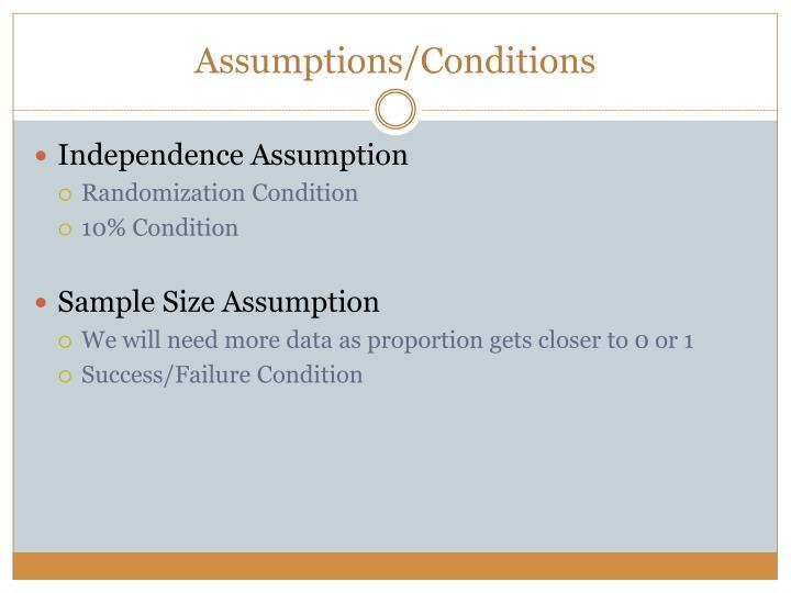 Assumptions/Conditions
