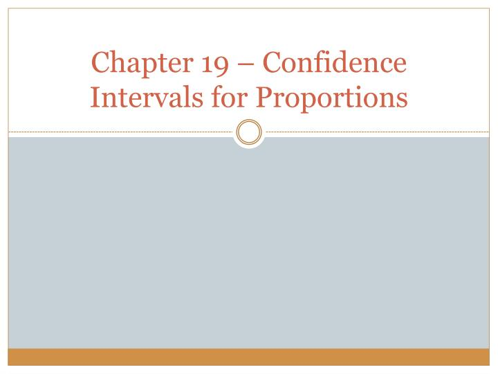 Chapter 19 confidence intervals for proportions