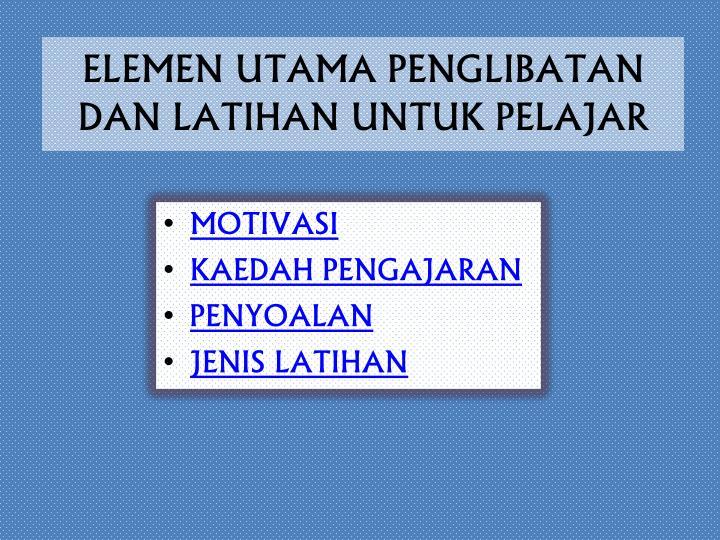 Elemen utama penglibatan dan latihan untuk pelajar