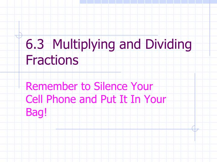 6 3 multiplying and dividing fractions n.