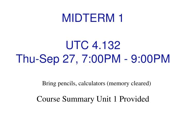 midterm 1 utc 4 132 thu sep 27 7 00pm 9 00pm