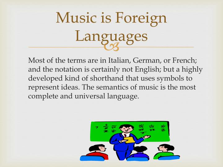 Music is Foreign Languages