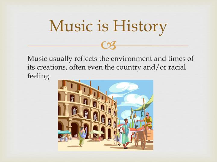 Music is History