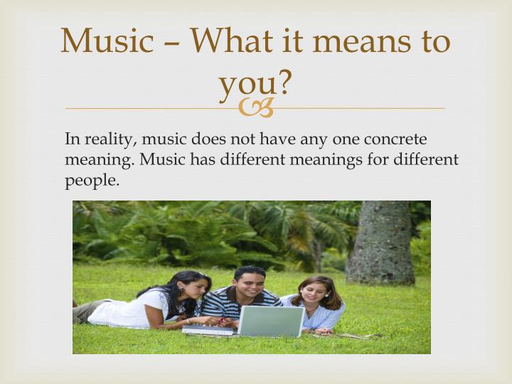 Music what it means to you