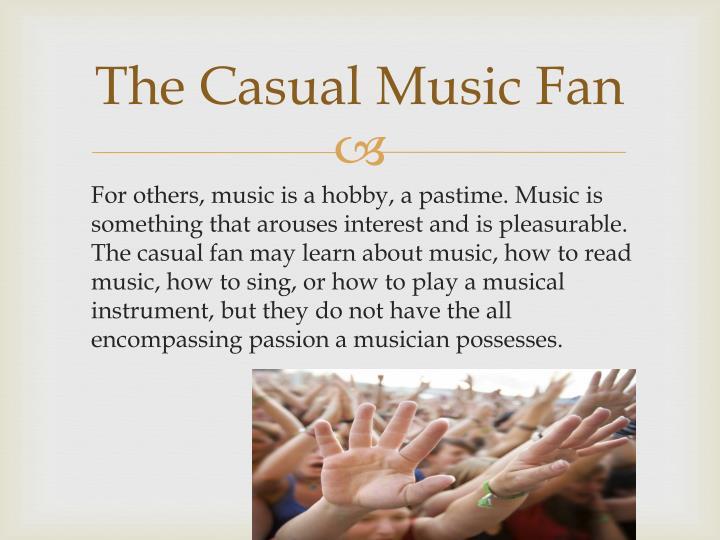 The Casual Music Fan