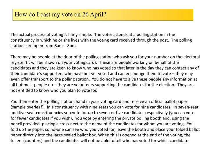 How do I cast my vote on 26 April?