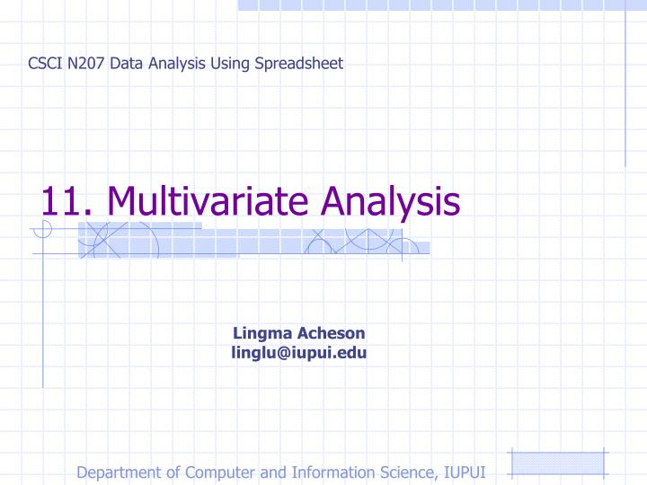 eleven multivariate analysis techniques Types of analysis there are many statistical techniques for conducting multivariate analysis, and the most appropriate technique for a given study varies with the type of study and the key research questions.