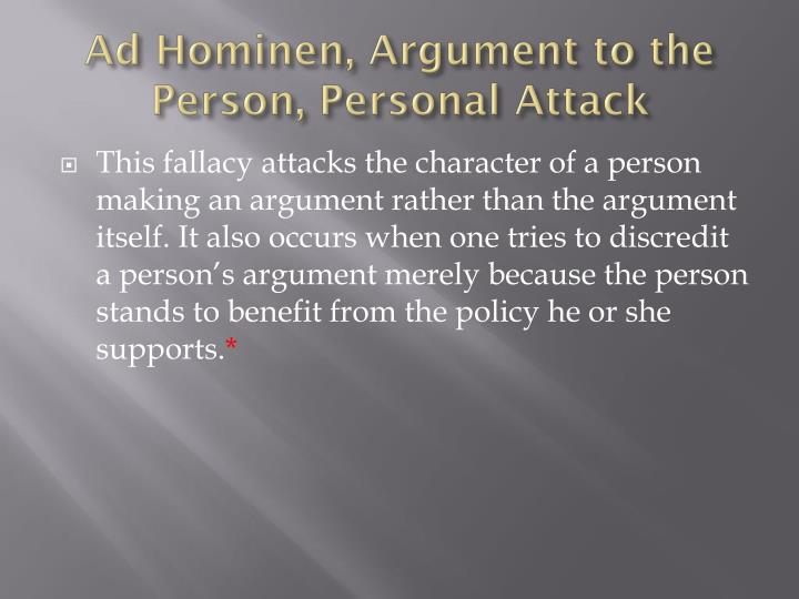 Ad hominen argument to the person personal attack