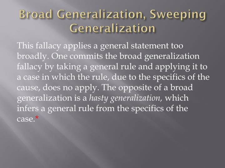 Broad Generalization, Sweeping Generalization