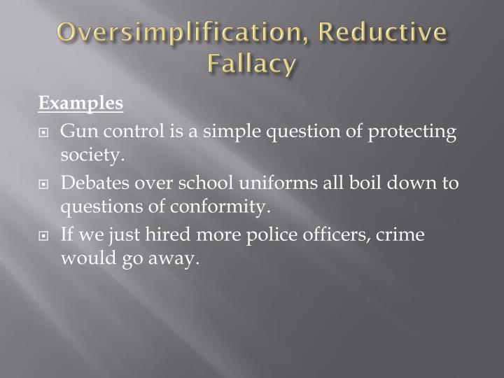 Oversimplification, Reductive Fallacy