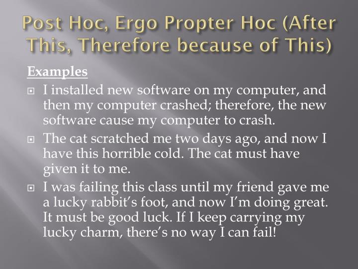 Post Hoc, Ergo Propter Hoc (After This, Therefore because of This)