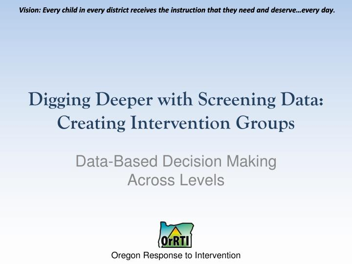 digging deeper with screening data creating intervention g roups n.
