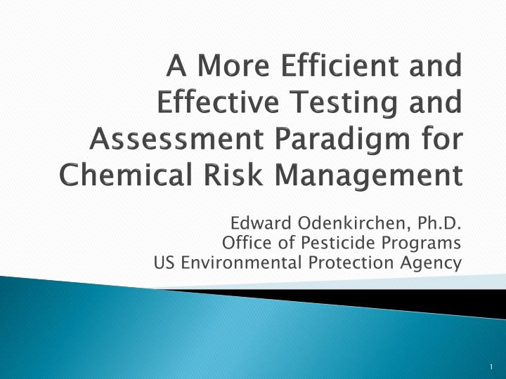 a more efficient and effective testing and assessment paradigm for chemical risk management