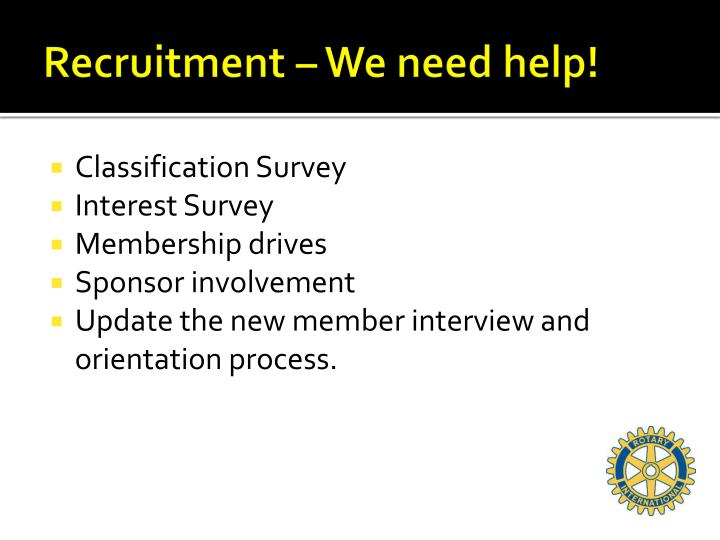 Recruitment – We need help!