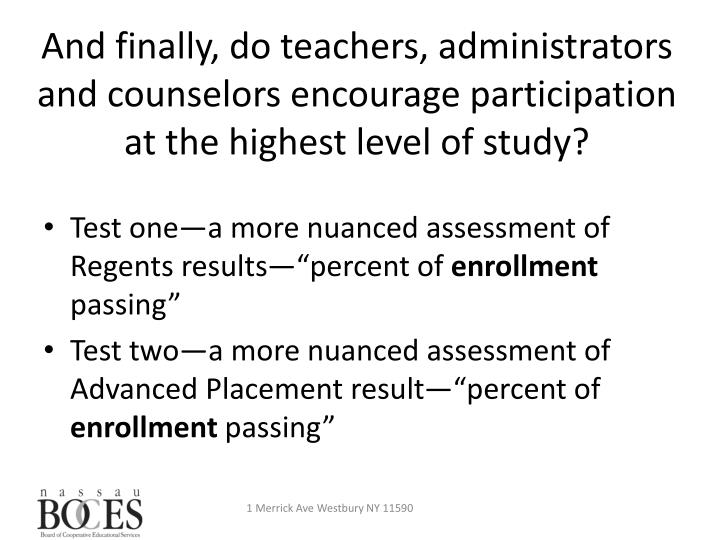 And finally, do teachers, administrators and counselors encourage participation at the highest level of study?