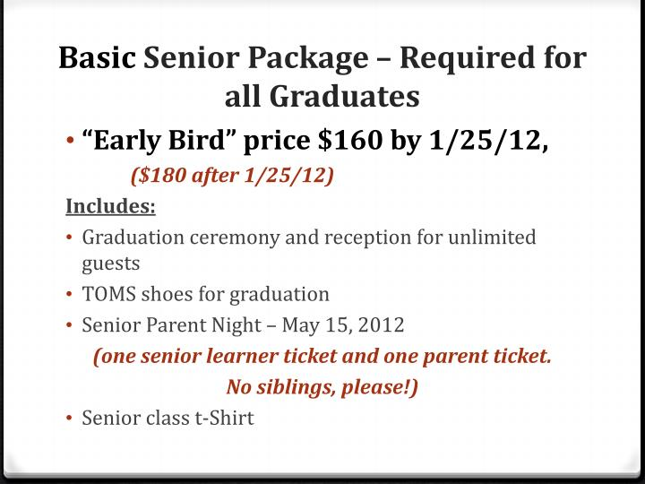 Basic senior package required for all graduates