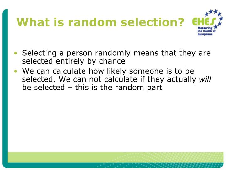 What is random selection?