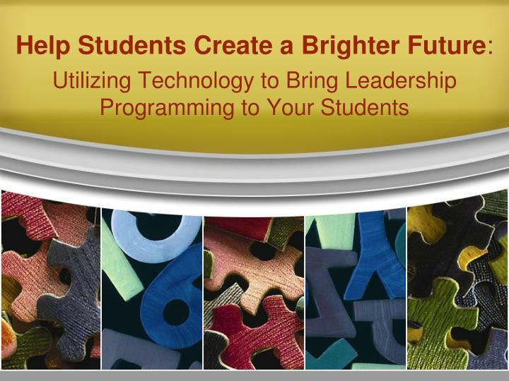 help students create a brighter future n.