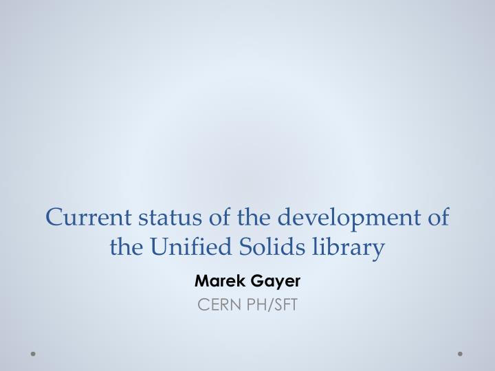current status of the development of the unified solids library n.