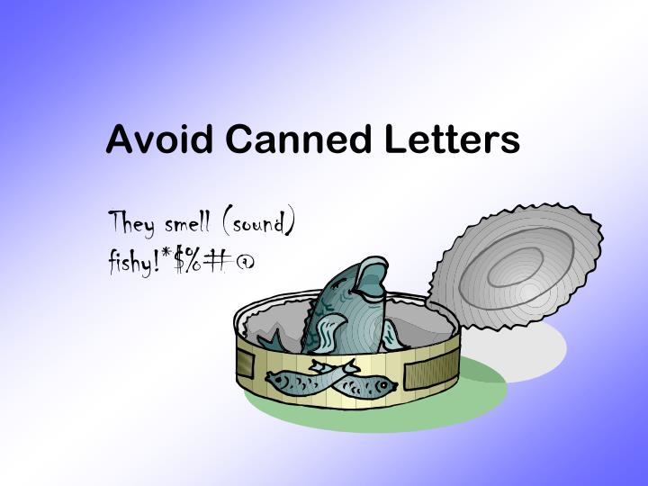 Avoid Canned Letters