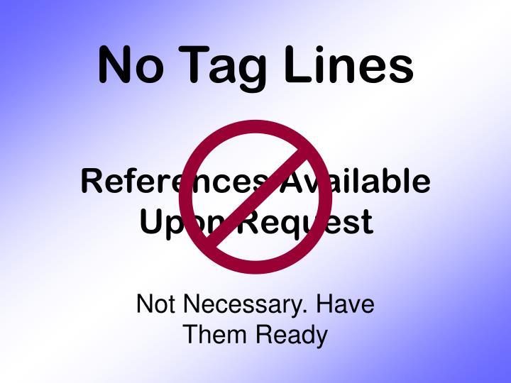 No Tag Lines