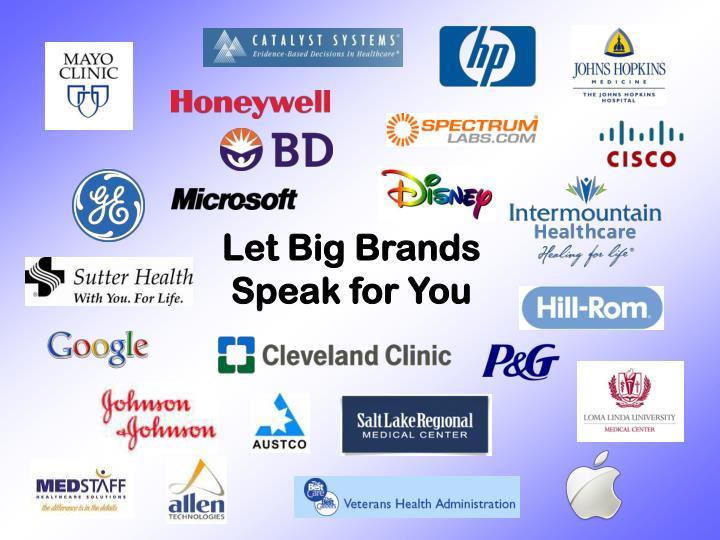 Let Big Brands Speak for You