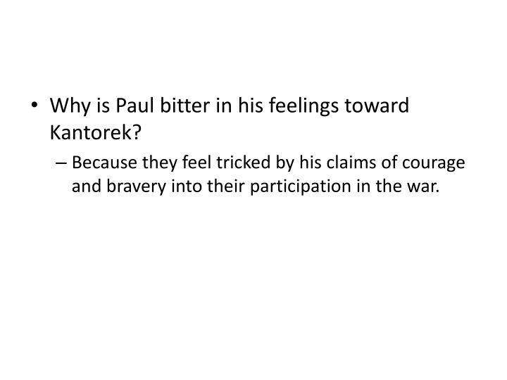 Why is Paul bitter in his feelings toward