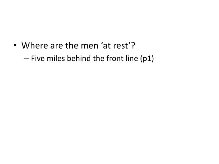 Where are the men 'at rest'?