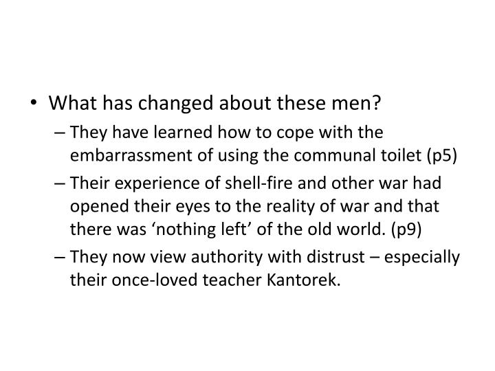 What has changed about these men?