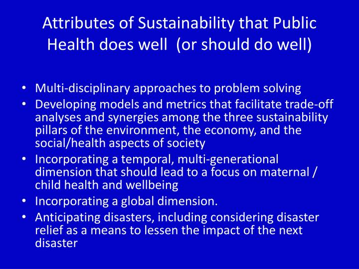 Attributes of Sustainability that Public Health does well  (or should do well)