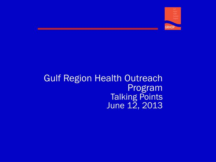 Gulf Region Health Outreach Program