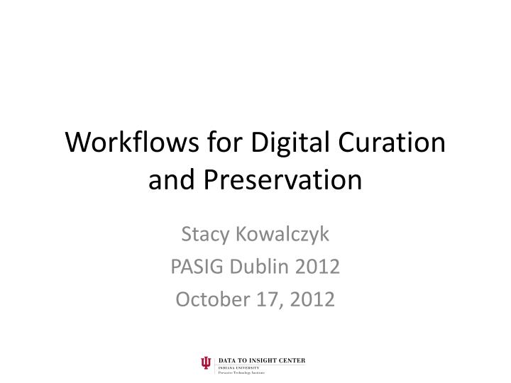 workflows for digital curation and preservation n.