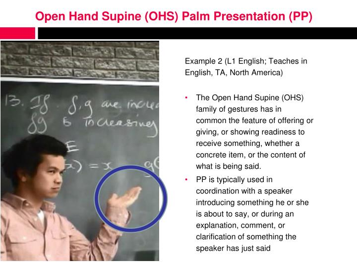 Open Hand Supine (OHS) Palm Presentation (PP)