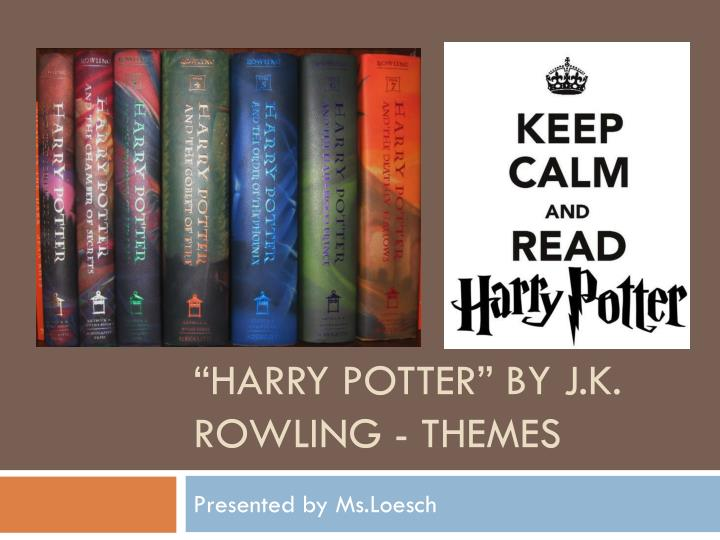 harry potter by j k rowling themes n.