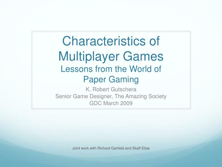 characteristics of multiplayer games lessons from the world of paper gaming n.