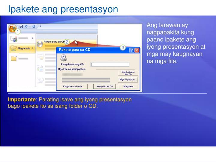 Ipakete ang presentasyon