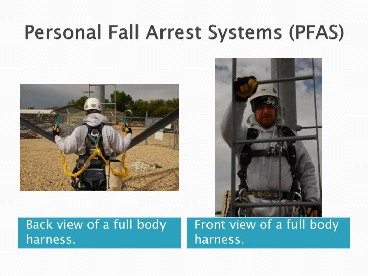 Personal Fall Arrest Systems (PFAS)