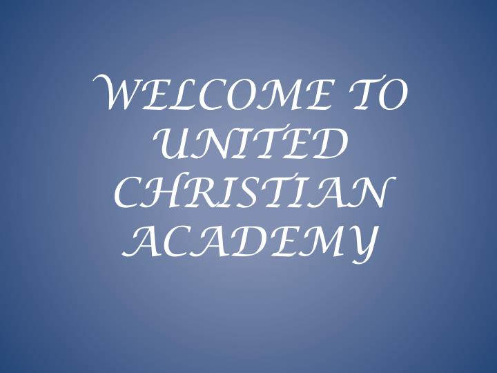 welcome to united christian academy n.