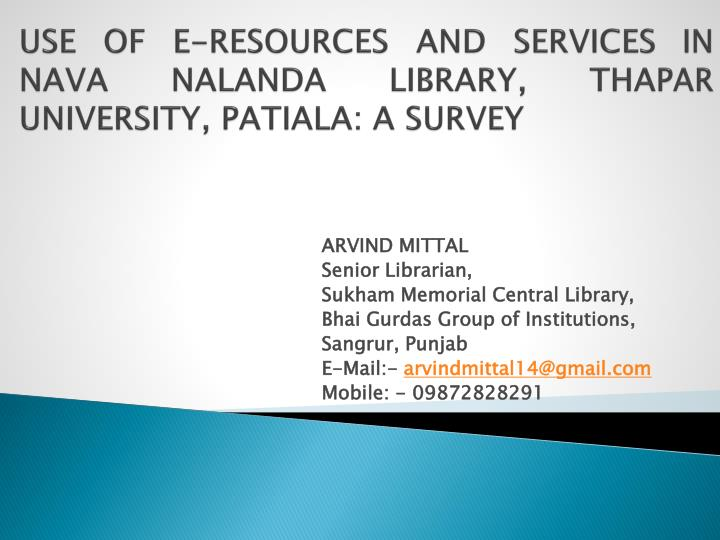 use of e resources and services in nava nalanda library thapar university patiala a survey n.