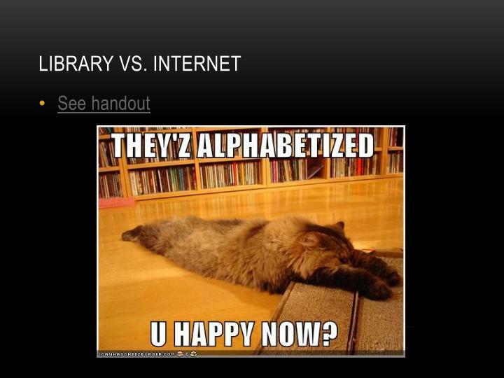 Library vs internet